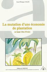 La mutation d'une économie de plantation en basse Côte d'Ivoire