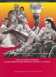 """1. Lo """"afro"""", lo popular y lo caribeño en las políticas culturales de Cartagena y Veracruz*"""