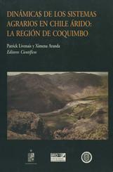 Dinámicas de los sistemas agrarios en Chile árido: La región de Coquimbo