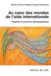 Au cœur des mondes de l'aide internationale