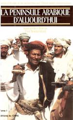 La péninsule Arabique aujourd'hui. Tome I