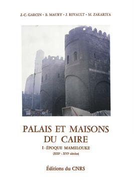 Palais et maisons du Caire. Tome I