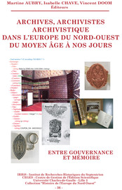« Archives, archivistes, archivistique dans l'Europe du Nord-Ouest ». Considerations from Afar