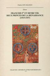 François Ier et Henri VIII. Deux princes de la Renaissance (1515-1547)