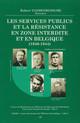 L'administration centrale belge : des fonctionnaires résistants et/ou patriotes ?