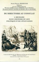 Du Directoire au Consulat 3. Brumaire dans l'histoire du lien politique et de l'État-nation
