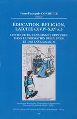Éducation, Religion, Laïcité (xvie-xxe s.). Continuités, tensions et ruptures dans la formation des élèves et des enseignants