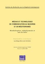 Médias et technologies de communication au Maghreb et en Méditerranée