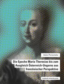 3. Maria Theresia – Person und Wirken