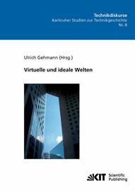 Virtuelle und ideale Welten