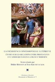 La mort, l'au-delà et les relations confessionnelles: les testaments et leurs testateurs dans la ville de Loudun, 1598-1685