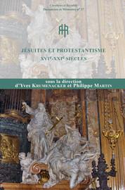 Jésuites et protestantisme. xvie-xxie siècles
