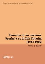 """Diacronia di un romanzo: """"Uomini e no"""" di Elio Vittorini 1944-1966"""