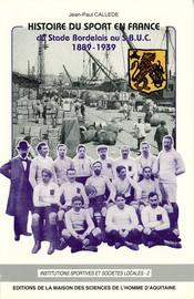 Le Stade Bordelais U.C. : ambitions et réussite sportive (1901-1919)