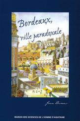 Bordeaux, ville paradoxale