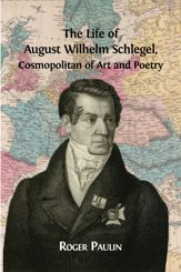 The Life of August Wilhelm Schlegel