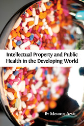 Intellectual Property and Public Health in the Developing World