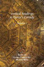 Vertical Readings in Dante's Comedy. Volume 1