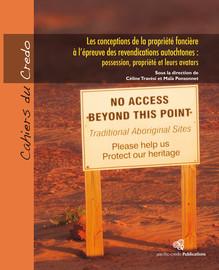 Les conceptions de la propriété foncière à l'épreuve des revendications autochtones : possession, propriété et leurs avatars