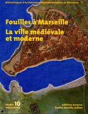 Fouilles à Marseille : la ville médiévale et moderne