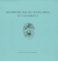 Recherches sur les cultes grecs et l'Occident, 2