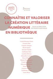 Connaître et valoriser la création littéraire numérique en bibliothèque