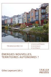 Énergies nouvelles, territoires autonomes ?