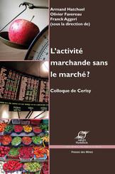 L'activité marchande sans le marché ?