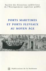 Ports maritimes et ports fluviaux au Moyen Âge
