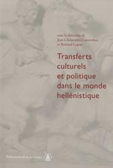 Transferts culturels et politiques dans le monde hellénistique