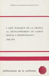 L'aide publique de la France au développement du Gabon depuis l'indépendance (1960-1978)