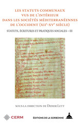 Les statuts communaux vus de l'intérieur dans les sociétés méditerranéennes de l'Occident (xiie-xvesiècle)