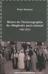 Misère de l'historiographie du «Maghreb» post-colonial (1962-2012)