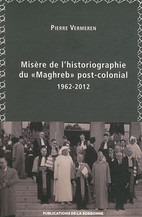 Misère de l'historiographie du « Maghreb » post-colonial (1962-2012)