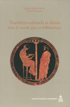 Transferts culturels et droits dans le monde grec et hellénistique