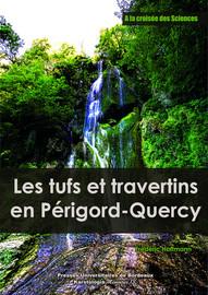 Les tufs et travertins en Périgord-Quercy