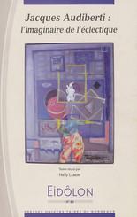Jacques Audiberti : l'imaginaire de l'éclectique