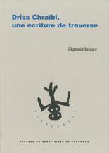 Driss Chraïbi, une écriture de traverse