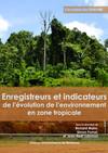 Enregistreurs et indicateurs de l'évolution de l'environnement en zone tropicale
