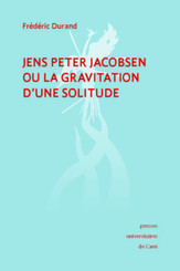 Jens Peter Jacobsen ou la gravitation d'une solitude