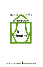 Studies on the contemporary Irish theatre