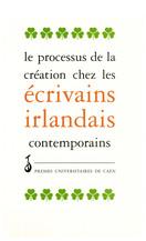 Le processus de création chez les écrivains irlandais contemporains