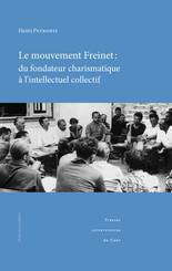 Le mouvement Freinet : du fondateur charismatique à l'intellectuel collectif