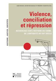 La violence dans la France moderne: une violence apprivoisée?