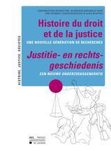 Histoire du droit et de la justice / Justitie - en rechts - geschiedenis