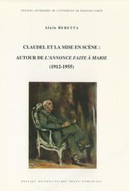 Claudel et la mise en scène : Autour de L'Annonce faite à