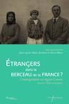 Étrangers dans le berceau de la France ?