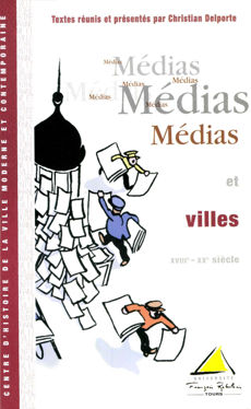 Médias et villes (XVIIIe-XXe siècle)