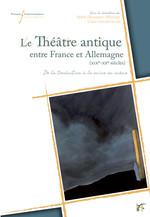 Le théâtre antique entre France et Allemagne (XIXe-XXe siècles)