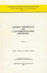 Genèse médiévale de l'anthroponymie moderne. TomeI
